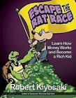 Rich Dad's Escape from the Rat Race von Robert T. Kiyosaki (2013, Taschenbuch)