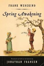 Spring Awakening : A Play by Frank Wedekind (2007, Paperback)