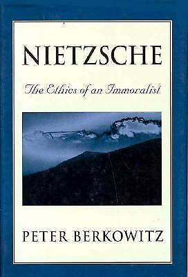 Nietzsche : The Ethics of an Immoralist Hardcover Peter Berkowitz