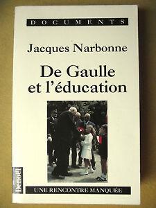 JACQUES-NARBONNE-DE-GAULLE-ET-L-039-EDUCATION-UNE-RENCONTRE-MANQUEE-DOCUMENTS-DENOEL