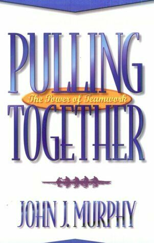 Pulling Together  The Power of Teamwork