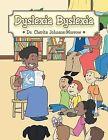 Dsylexia Bsylexia by Dr. Cherita Johnson-Morrow (Paperback, 2013)