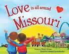 Love Is All Around Missouri by Wendi Silvano (Hardback, 2016)