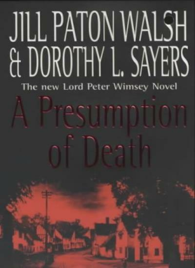 A Presumption of Death: The new Lord Peter Wimsey Novel By Dorothy L Sayers, Ji