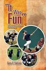 ''It Was Fun'': Some Thoughts for Parents on Youth Sports by Gary C Salivar (Paperback / softback, 2011)