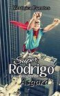 Superrodrigo y Las Reliquias de Asgard by Veronica Fuentes (Paperback / softback, 2014)