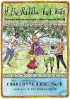 If the Buddha Had Kids: Raising Children to Create a More Peaceful World by Charlotte Kasl (Paperback / softback, 2013)