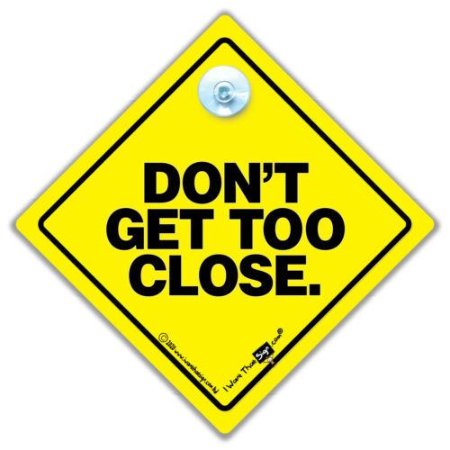 No reciben muy cerca signo Ventosa Coche Signo anti Tailgater signo mantener signo de vuelta