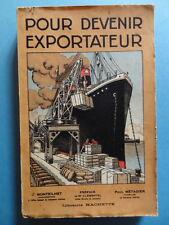 J. Monteilhet et P. Métadier Pour Devenir Exportateur Editions Hachette 1926