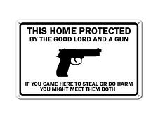 House Protected by the Good Lord and a Gun Security Warning Humor Sign
