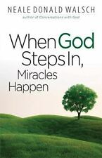 When God Steps In, Miracles Happen, Walsh, Neale Donald, Good Book