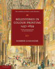 Milestones in Colour Printing 1457-1859: With a Bibliography of Nelson Prints by Bamber Gascoigne (Paperback, 2010)