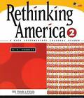 Rethinking America 2: A High Intermediate Cultural Reader: Level 2: A Higher Intermediate Cultural Reader by M. E. Sokolik (Paperback, 1999)