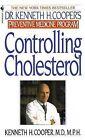 Controlling Cholesterol: Dr. Kenneth H. Cooper's Preventive Medicine Program by Kenneth H. Cooper (Paperback, 1990)