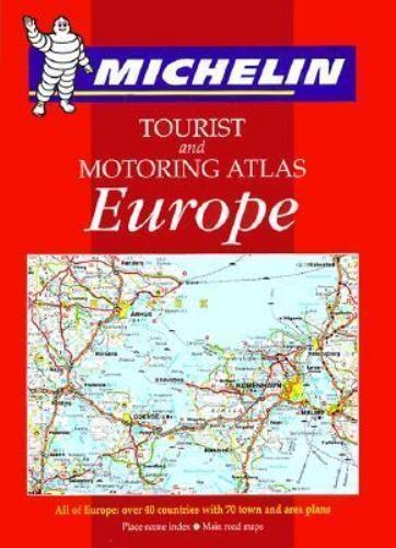 Michelin Tourist and Motoring Atlas Europe : Tourist and Motoring Atlas (1999 Ed