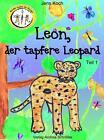 Leon, der tapfere Leopard von Jens Koch (2015, Taschenbuch)