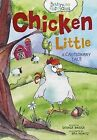 Chicken Little: A Cautionary Tale by George Bridge (Hardback, 2014)