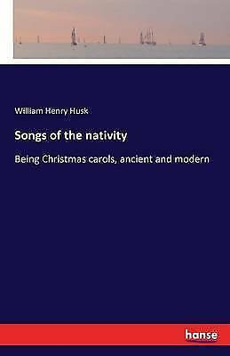 Songs of the Nativity by Husk, William Henry -Paperback