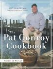 The Pat Conroy Cookbook: Recipes of My Life by Suzanne Williamson Pollak, Pat Conroy (Hardback)