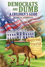 Democrats Are Dumb: A Children's Guide by Mark W Stephens (Paperback / softback, 2010)