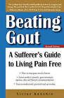 Beating Gout: A Sufferer's Guide to Living Pain Free by Victor Konshin (Paperback, 2009)