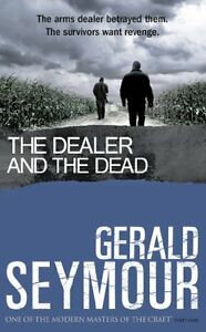 GERALD-SEYMOUR-THE-DEALER-AND-THE-DEAD-BRAND-NEW-FREEPOST-UK