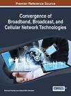 Convergence of Broadband, Broadcast, and Cellular Network Technologies by Trestian (Hardback, 2014)