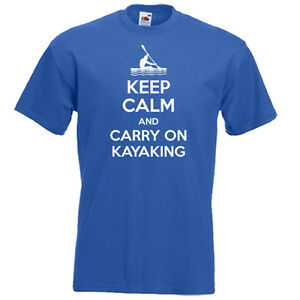 8c345c59e9 KEEP CALM carry on KAYAKING canoeing water sport funny slogan mens ...