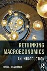 Rethinking Macroeconomics: An Introduction by John F. McDonald (Paperback, 2016)