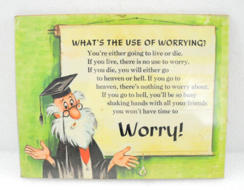 Vintage 1976 Russ Berrie & Co. Sign What's the Use of Worrying