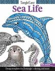 TangleEasy Sea Life : Design Templates for Zentangle(R), Coloring, and More by Ben Kwok (2016, Paperback)