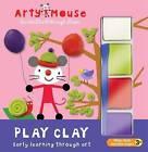 Play Clay by Top That! Publishing Ltd (Hardback, 2015)