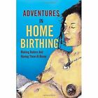Adventures in Home Birthing 9781441572585 by Doctor Daddy Paperback