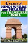 Essential Hindi Words and Phrases for Travelers to India by Shalu Sharma (Paperback / softback, 2013)