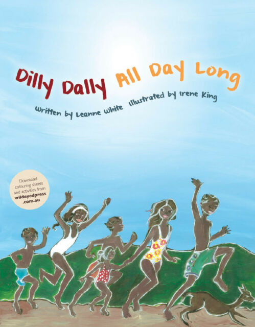Dilly Dally all day Long by Leanne White-Australian Books, English, Illustrated