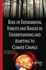Role of Experimental Forests and Ranges in Understanding and Adapting to Climate Change by Nova Science Publishers Inc (Hardback, 2015)