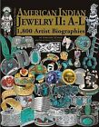 American Indian Jewelry II: A-L: 1,800 Artist Biographies by Angie Schaaf, Gregory Schaaf (Hardback, 2013)