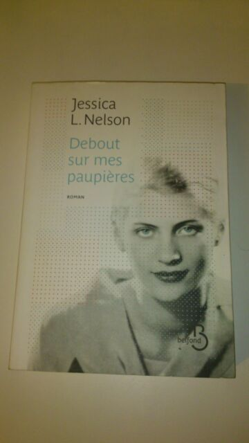 Jessica NELSON - Debout sur mes paupières - Ed. Belfond
