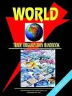 World Trade Organization Handbook by International Business Publications, USA (Paperback / softback, 2004)