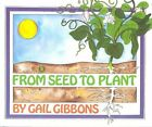 From Seed to Plant by Gail Gibbons (Hardback, 1991)