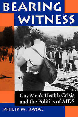 1 of 1 - Bearing Witness: Gay Men's Health Crisis And The Politics Of Aids-ExLibrary