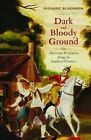 Dark and Bloody Ground: The American Revolution Along the Southern Frontier by Richard D. Blackmon (Paperback, 2014)