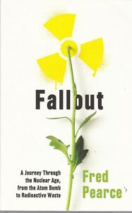 Fallout-A-Journey-Through-the-Nuclear-Age-From-the-Atom-Bomb-to-Radioactive-Wa