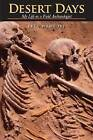Desert Days: My Life as a Field Archaeologist by Fred Wendorf (Hardback, 2009)