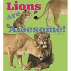 Lions are Awesome! by Lisa J. Amstutz (Hardback, 2015)
