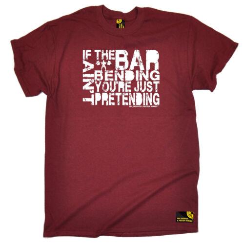 If The Bar Aint Bending Youre Just croustillants T-Shirt Entraînement Gym Birthday Poison