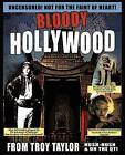 Bloody Hollywood by Troy Taylor (Paperback, 2008)