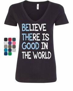 Be-The-Good-Women-039-s-V-Neck-T-Shirt-Believe-There-is-Good-in-The-World-Inspire