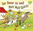 Der Bauer ist weg! Mäh! Muh! Quäck! von Anne Vittur Kennedy (2014, Gebundene Ausgabe)