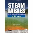 Steam Tables: With Mollier Diagram in S.I.Units by R.S. Khurm (Paperback, 2005)